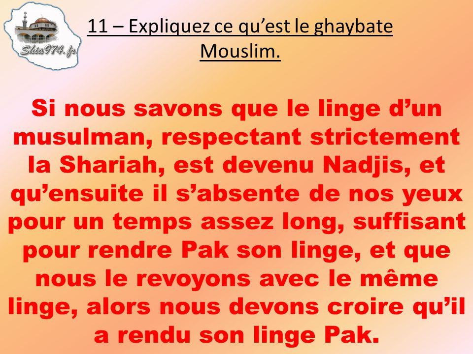 Si nous savons que le linge dun musulman, respectant strictement la Shariah, est devenu Nadjis, et quensuite il sabsente de nos yeux pour un temps ass