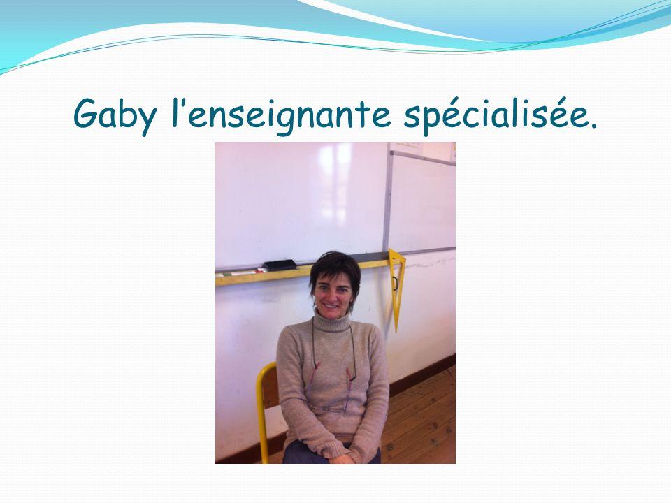 Gaby lenseignante spécialisée.