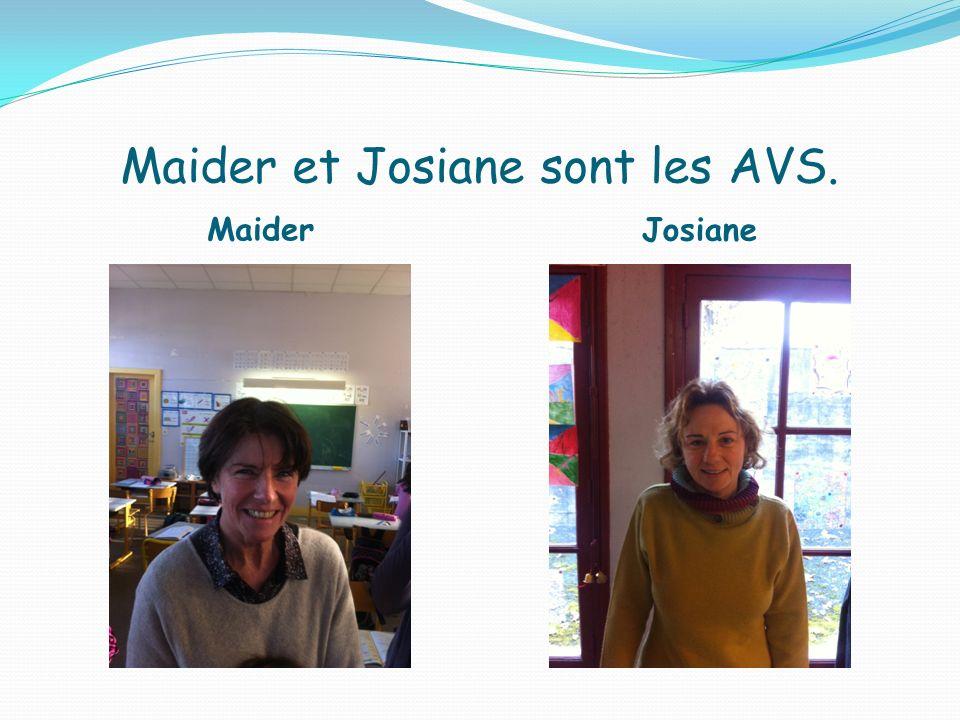 Maider et Josiane sont les AVS. Maider Josiane