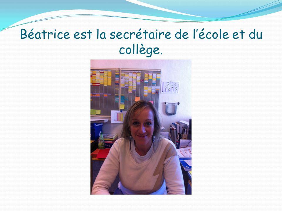 Béatrice est la secrétaire de lécole et du collège.