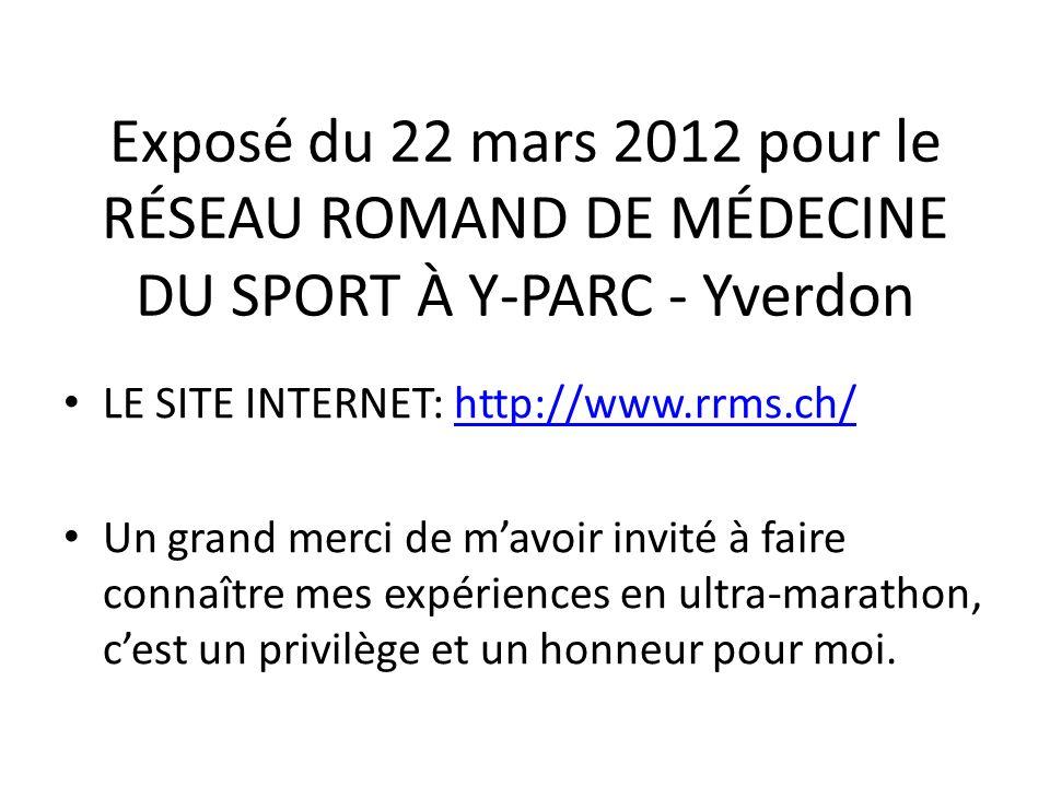 Exposé du 22 mars 2012 pour le RÉSEAU ROMAND DE MÉDECINE DU SPORT À Y-PARC - Yverdon LE SITE INTERNET: http://www.rrms.ch/http://www.rrms.ch/ Un grand
