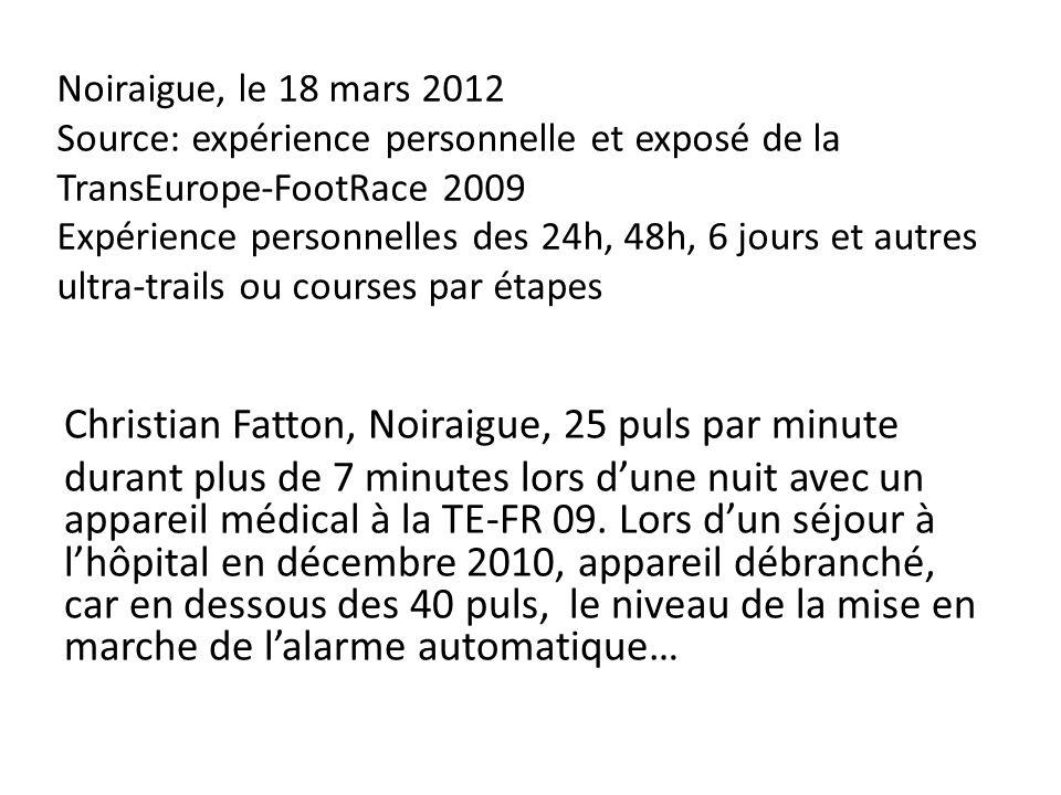 Noiraigue, le 18 mars 2012 Source: expérience personnelle et exposé de la TransEurope-FootRace 2009 Expérience personnelles des 24h, 48h, 6 jours et a