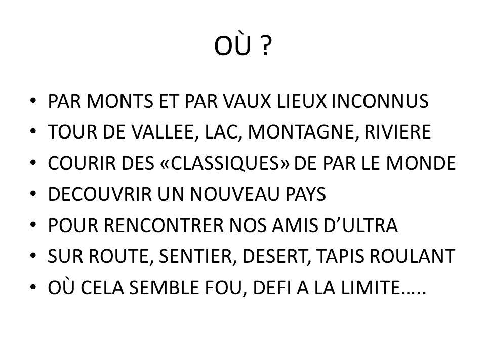 OÙ ? PAR MONTS ET PAR VAUX LIEUX INCONNUS TOUR DE VALLEE, LAC, MONTAGNE, RIVIERE COURIR DES «CLASSIQUES» DE PAR LE MONDE DECOUVRIR UN NOUVEAU PAYS POU
