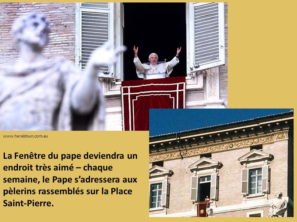 www.heraldsun.com.au La Fenêtre du pape deviendra un endroit très aimé – chaque semaine, le Pape sadressera aux pèlerins rassemblés sur la Place Saint