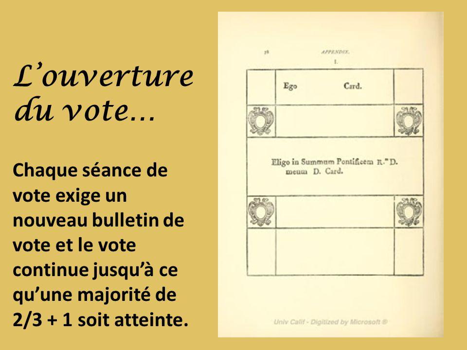 Louverture du vote… Chaque séance de vote exige un nouveau bulletin de vote et le vote continue jusquà ce quune majorité de 2/3 + 1 soit atteinte.