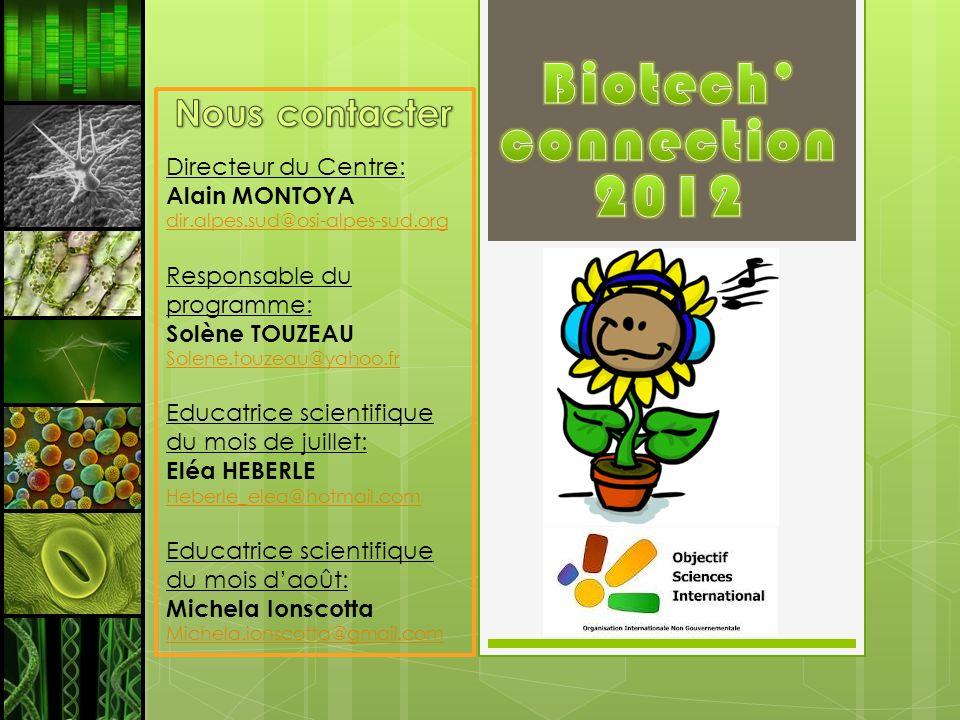 Directeur du Centre: Alain MONTOYA dir.alpes.sud@osi-alpes-sud.org Responsable du programme: Solène TOUZEAU Solene.touzeau@yahoo.fr Educatrice scienti