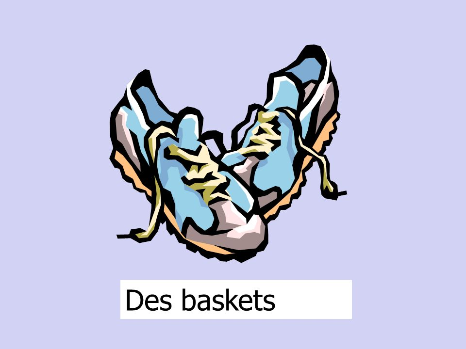 Des baskets