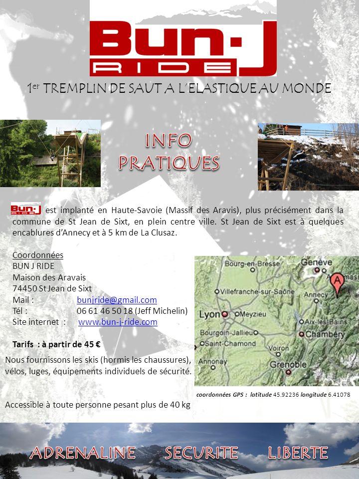 1 er TREMPLIN DE SAUT A LELASTIQUE AU MONDE est implanté en Haute-Savoie (Massif des Aravis), plus précisément dans la commune de St Jean de Sixt, en plein centre ville.