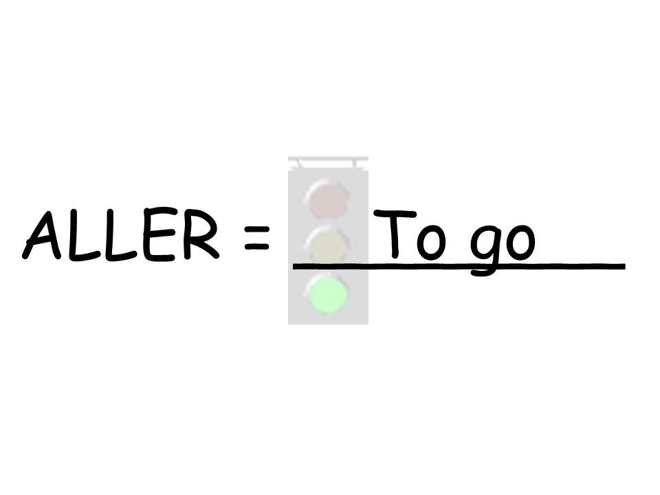 ALLER = ________To go