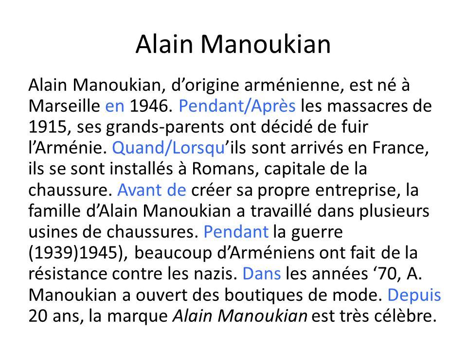 Alain Manoukian Alain Manoukian, dorigine arménienne, est né à Marseille en 1946. Pendant/Après les massacres de 1915, ses grands-parents ont décidé d