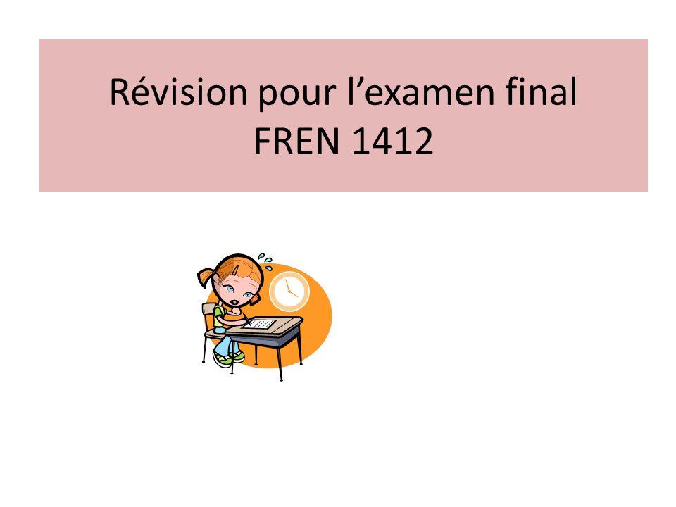 Révision pour lexamen final FREN 1412