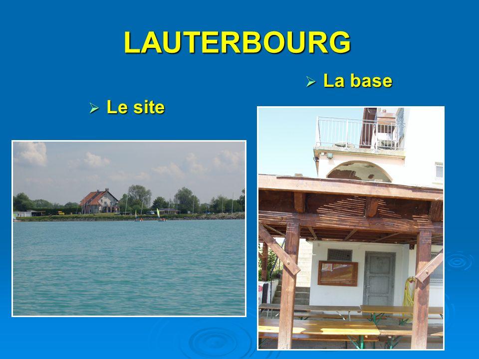 LAUTERBOURG Le site Le site La base La base