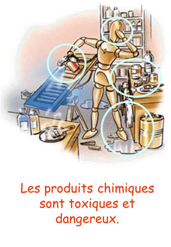 Les produits chimiques sont toxiques et dangereux.