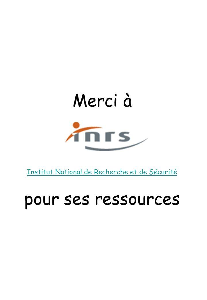 Merci à Institut National de Recherche et de Sécurité pour ses ressources