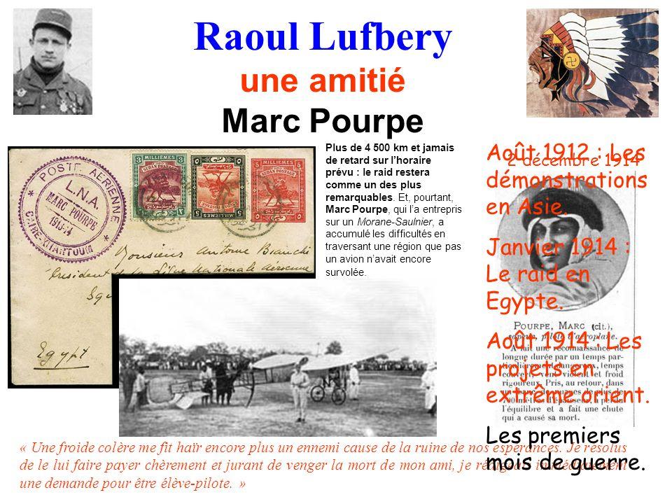 Raoul Lufbery une amitié Marc Pourpe Plus de 4 500 km et jamais de retard sur lhoraire prévu : le raid restera comme un des plus remarquables. Et, pou