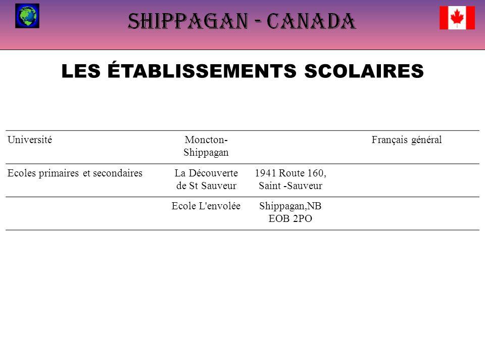 LES ÉTABLISSEMENTS SCOLAIRES UniversitéMoncton- Shippagan Français général Ecoles primaires et secondairesLa Découverte de St Sauveur 1941 Route 160, Saint -Sauveur Ecole L envoléeShippagan,NB EOB 2PO