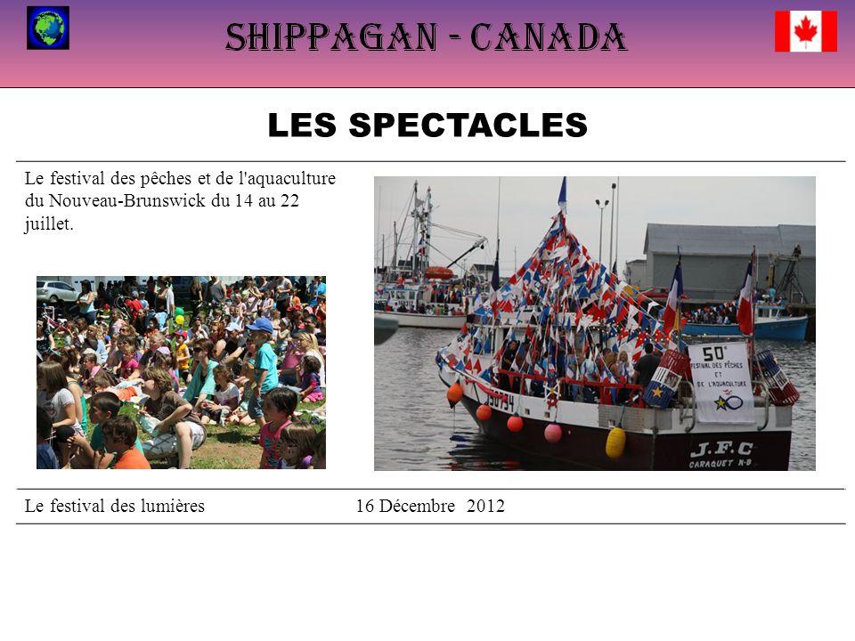 LES SPECTACLES Le festival des pêches et de l'aquaculture du Nouveau-Brunswick du 14 au 22 juillet. Le festival des lumières16 Décembre 2012