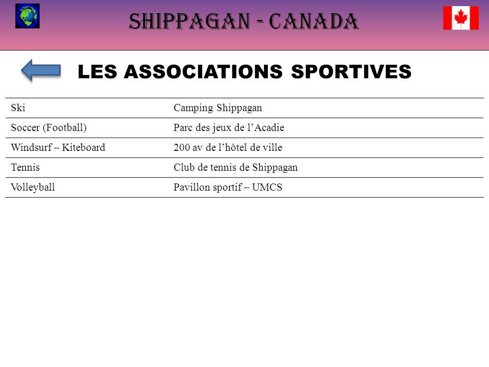 LES ASSOCIATIONS SPORTIVES SkiCamping Shippagan Soccer (Football)Parc des jeux de lAcadie Windsurf – Kiteboard200 av de lhôtel de ville TennisClub de