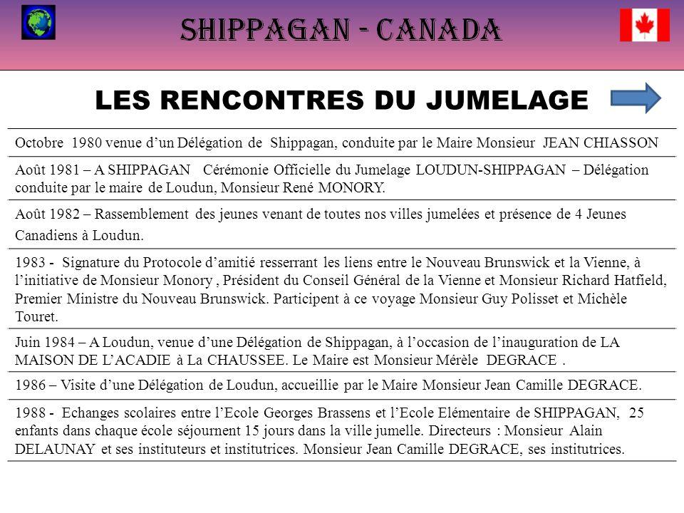 LES RENCONTRES DU JUMELAGE Octobre 1980 venue dun Délégation de Shippagan, conduite par le Maire Monsieur JEAN CHIASSON Août 1981 – A SHIPPAGAN Cérémo