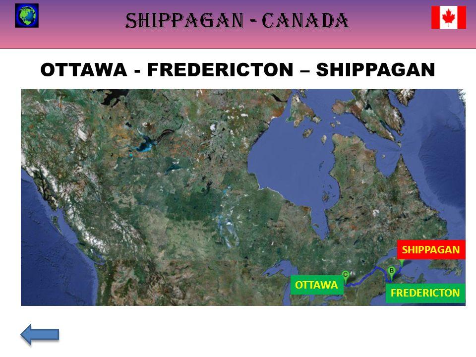OTTAWA - FREDERICTON – SHIPPAGAN FREDERICTON SHIPPAGAN OTTAWA