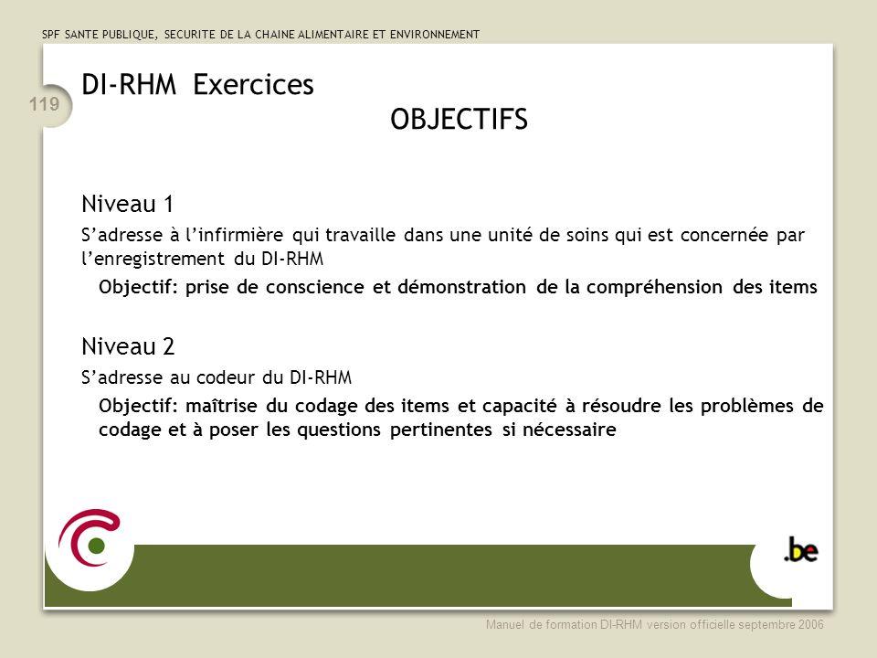SPF SANTE PUBLIQUE, SECURITE DE LA CHAINE ALIMENTAIRE ET ENVIRONNEMENT Manuel de formation DI-RHM version officielle septembre 2006 119 DI-RHM Exercic