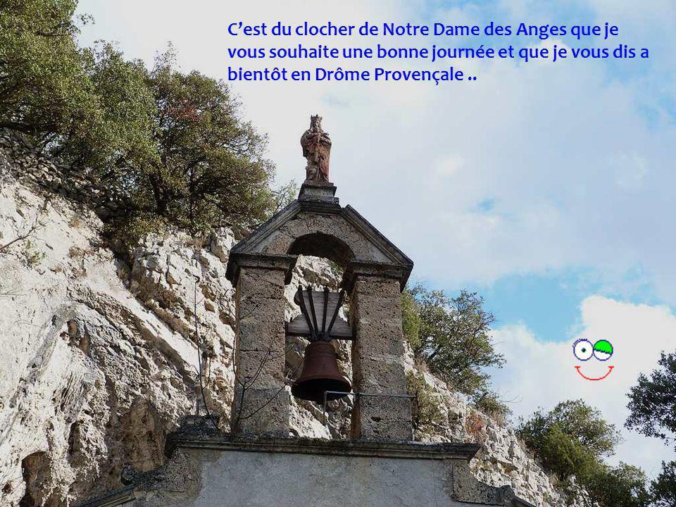 Cest du clocher de Notre Dame des Anges que je vous souhaite une bonne journée et que je vous dis a bientôt en Drôme Provençale..