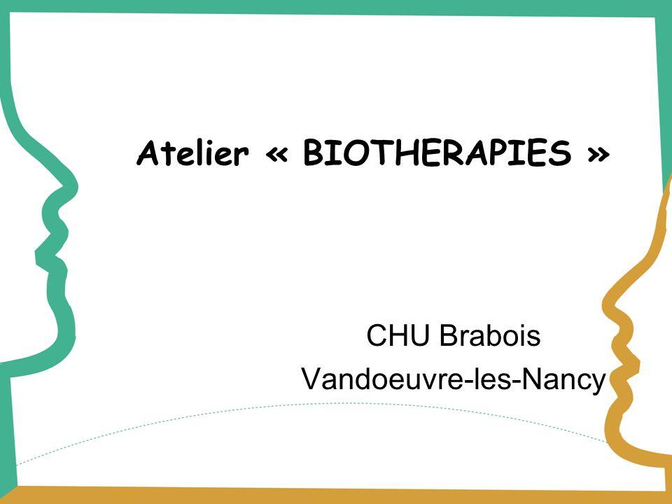 Atelier « BIOTHERAPIES » CHU Brabois Vandoeuvre-les-Nancy
