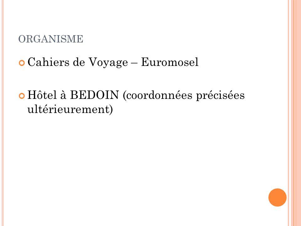 ORGANISME Cahiers de Voyage – Euromosel Hôtel à BEDOIN (coordonnées précisées ultérieurement)