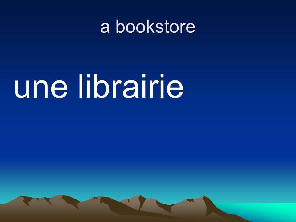 a bookstore une librairie