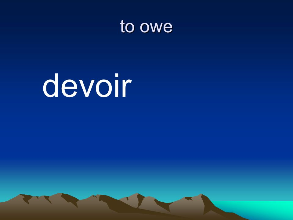 to owe devoir