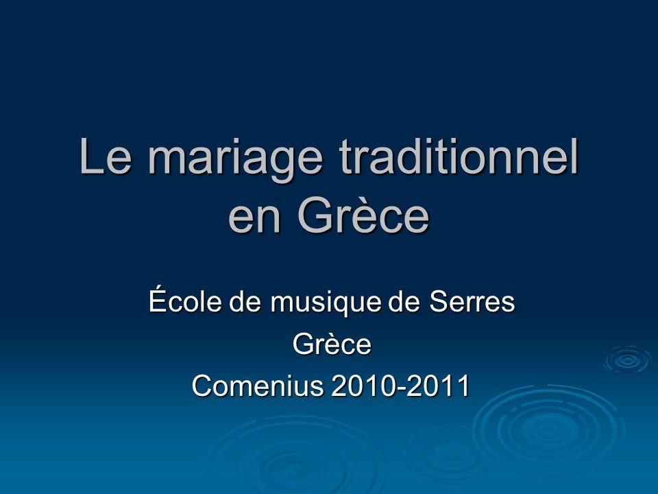 Le mariage traditionnel en Grèce École de musique de Serres Grèce Comenius 2010-2011