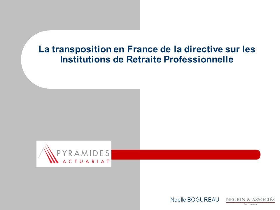 Noëlle BOGUREAU La transposition en France de la directive sur les Institutions de Retraite Professionnelle