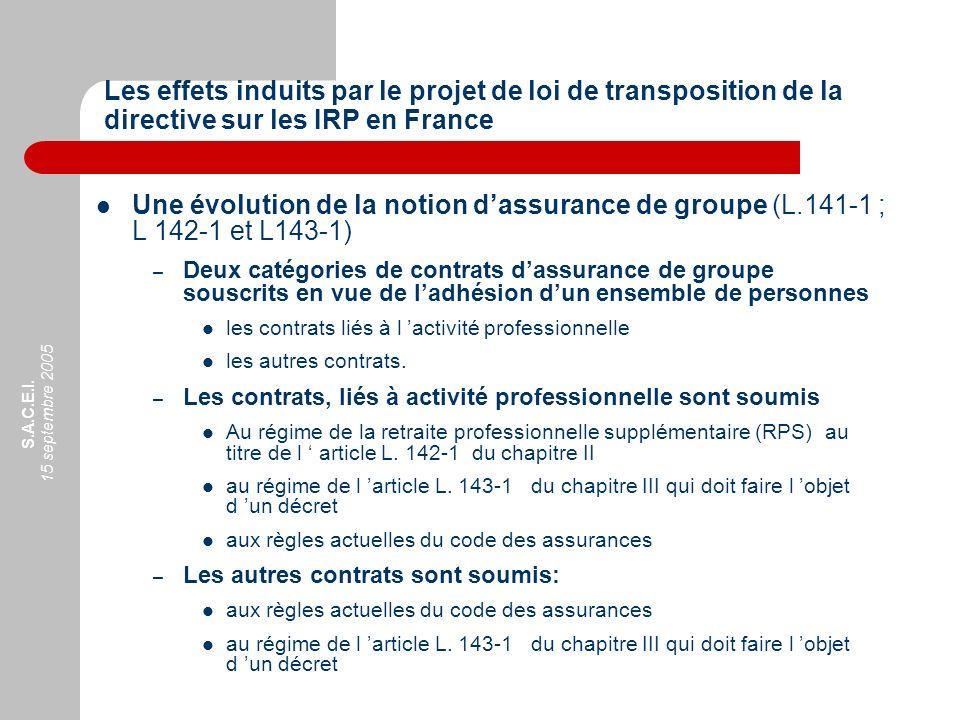 S.A.C.E.I. 15 septembre 2005 Une évolution de la notion dassurance de groupe (L.141-1 ; L 142-1 et L143-1) – Deux catégories de contrats dassurance de