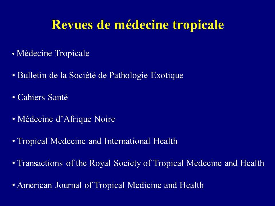 Revues de médecine tropicale Médecine Tropicale Bulletin de la Société de Pathologie Exotique Cahiers Santé Médecine dAfrique Noire Tropical Medecine