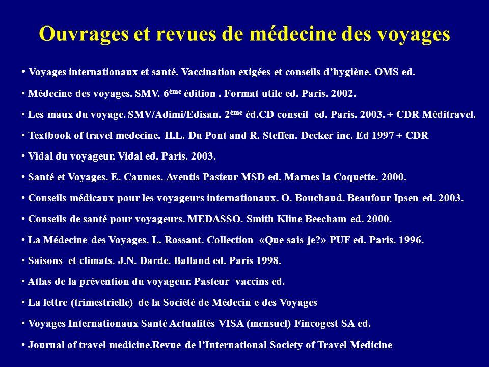 Ouvrages et revues de médecine des voyages Voyages internationaux et santé. Vaccination exigées et conseils dhygiène. OMS ed. Médecine des voyages. SM