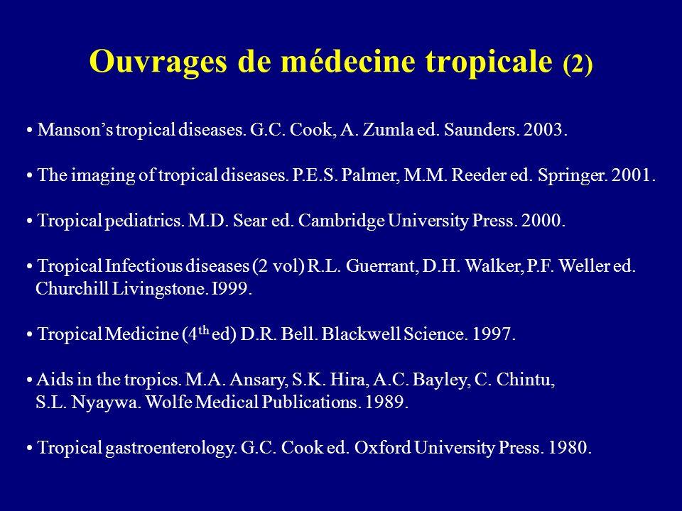 Ouvrages de médecine tropicale (2) Mansons tropical diseases. G.C. Cook, A. Zumla ed. Saunders. 2003. The imaging of tropical diseases. P.E.S. Palmer,