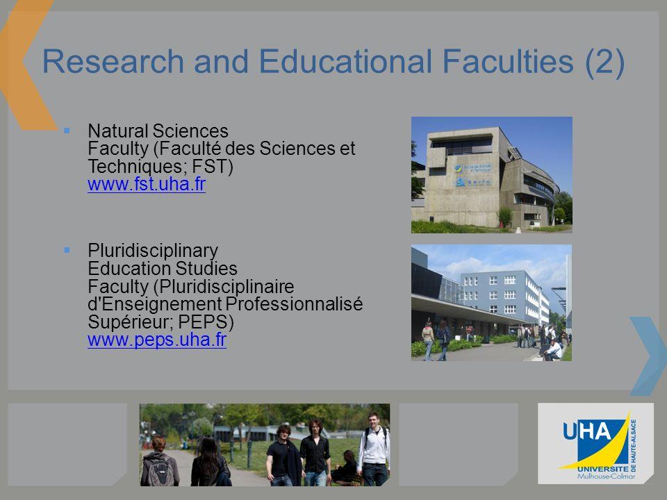 Research and Educational Faculties (2) Natural Sciences Faculty (Faculté des Sciences et Techniques; FST) www.fst.uha.fr www.fst.uha.fr Pluridisciplin