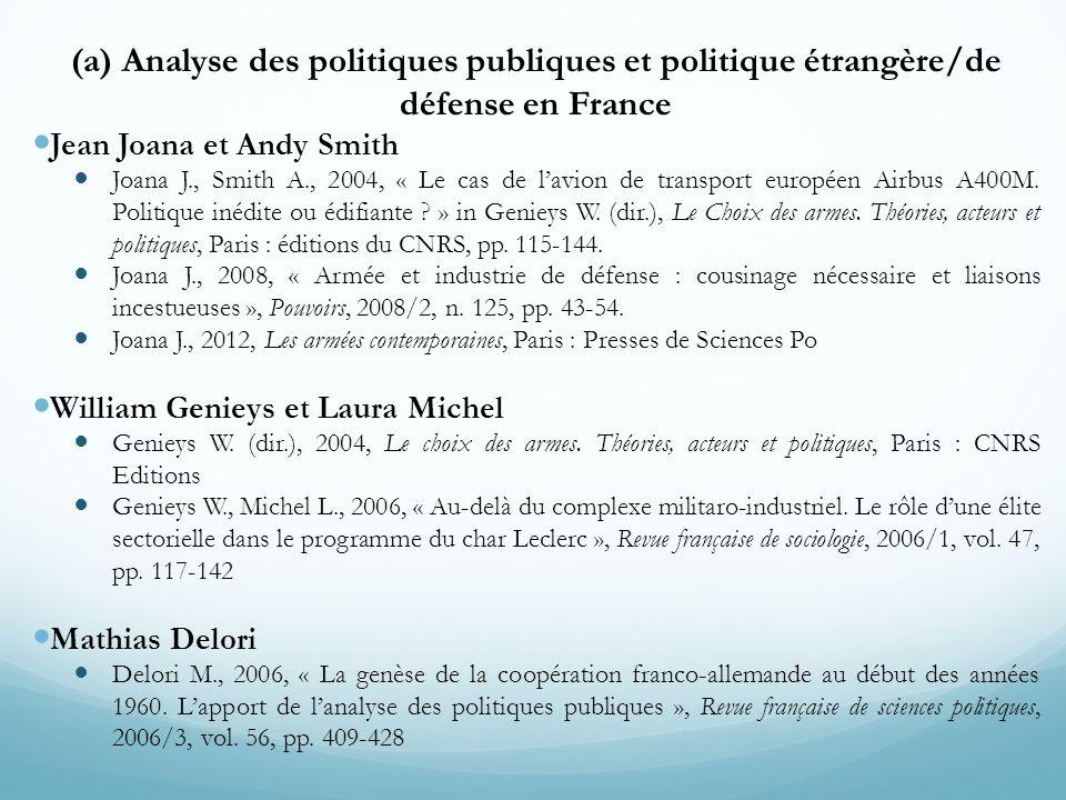 (a) Analyse des politiques publiques et politique étrangère/de défense en France Jean Joana et Andy Smith Joana J., Smith A., 2004, « Le cas de lavion