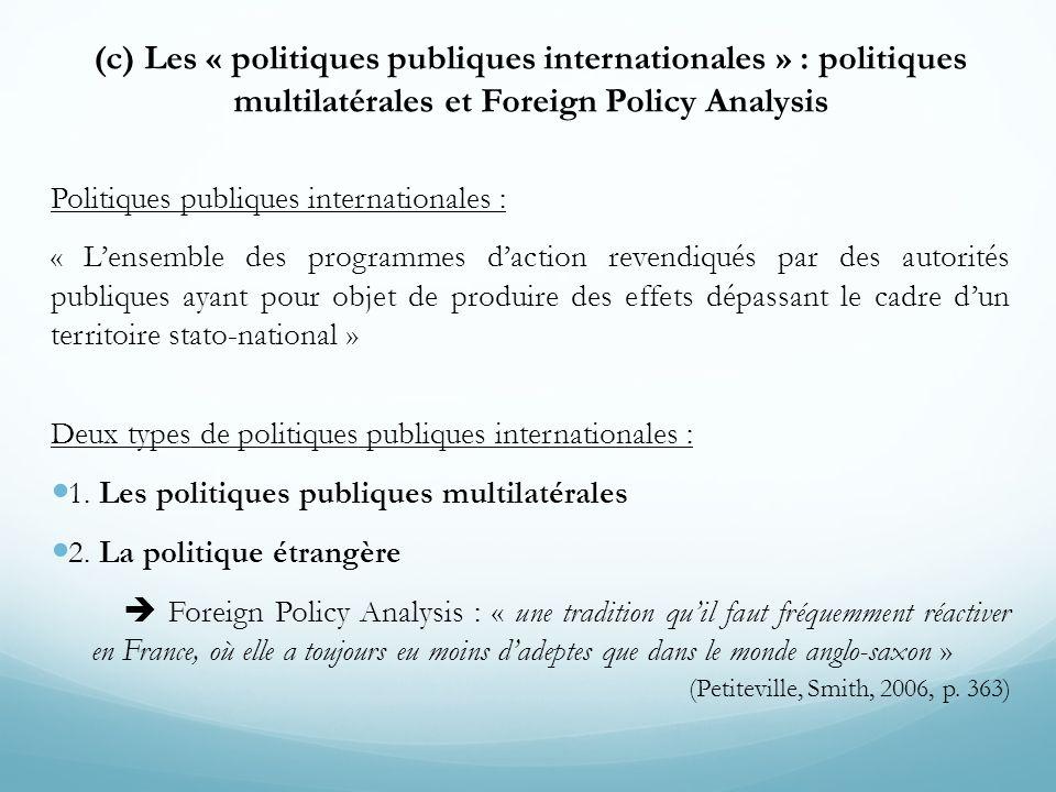 (c) Les « politiques publiques internationales » : politiques multilatérales et Foreign Policy Analysis Politiques publiques internationales : « Lense