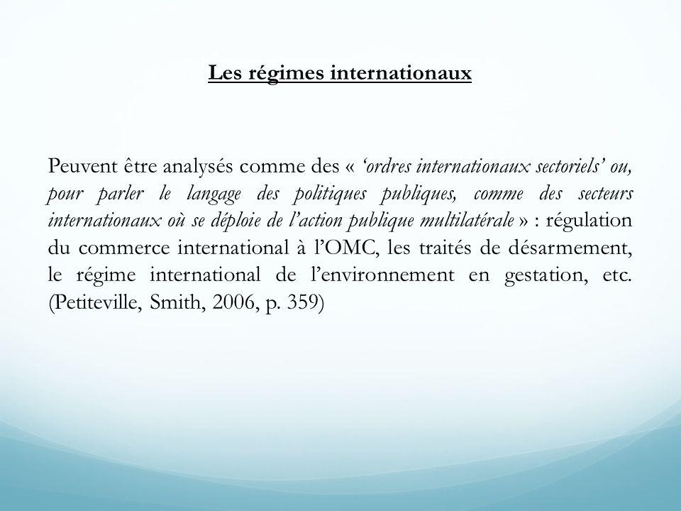 Les régimes internationaux Peuvent être analysés comme des « ordres internationaux sectoriels ou, pour parler le langage des politiques publiques, com