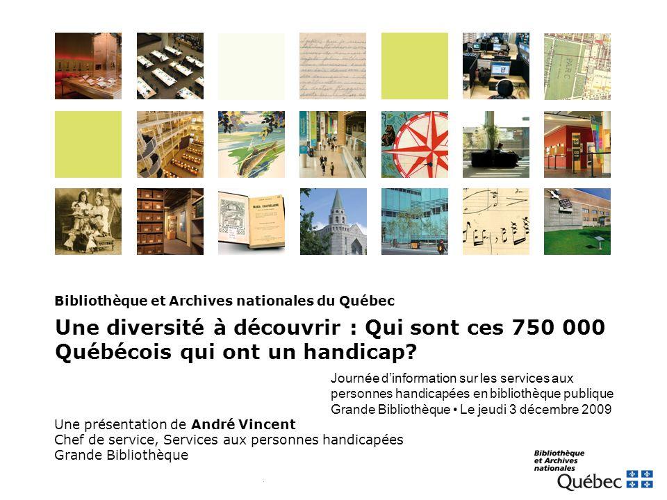 2Bibliothèque et Archives nationales du Québec Sommaire Quest-ce quun handicap.