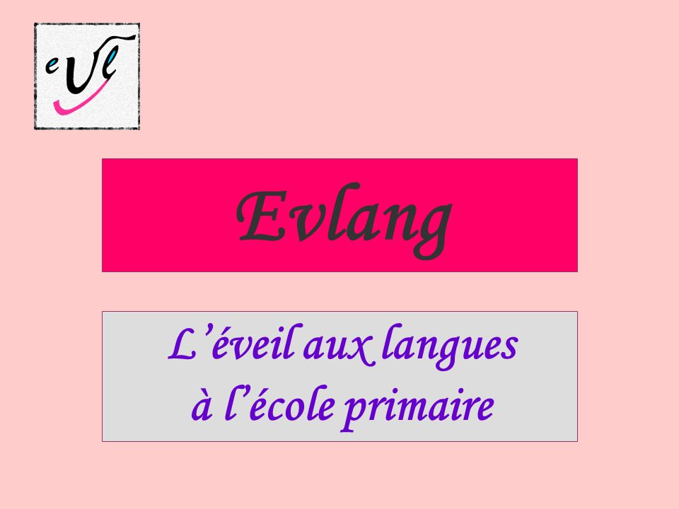 Evlang Léveil aux langues à lécole primaire