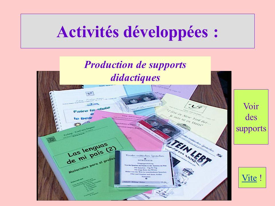 Activités développées : Production de supports didactiques Voir des supports Vite !