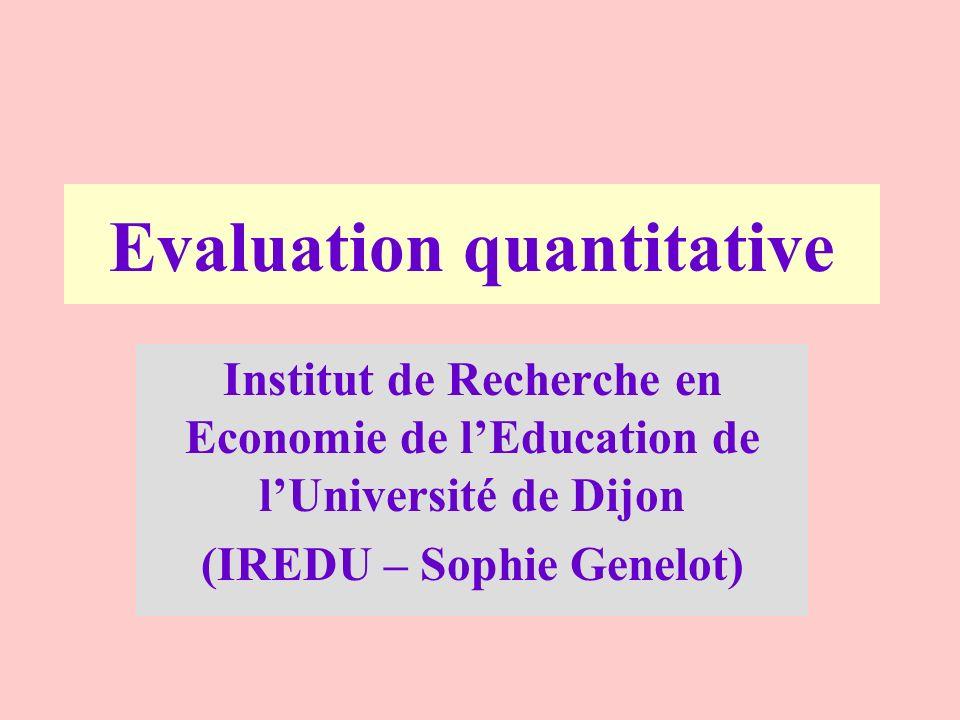 Evaluation quantitative Institut de Recherche en Economie de lEducation de lUniversité de Dijon (IREDU – Sophie Genelot)