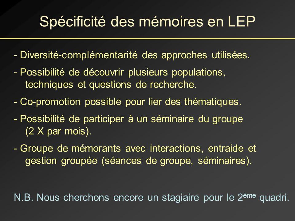 Spécificité des mémoires en LEP - Diversité-complémentarité des approches utilisées.
