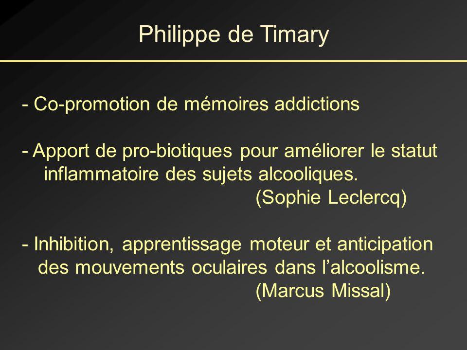 Philippe de Timary - Co-promotion de mémoires addictions - Apport de pro-biotiques pour améliorer le statut inflammatoire des sujets alcooliques.