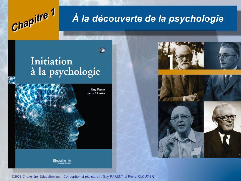 À la découverte de la psychologie ©2009 Chenelière Éducation Inc. - Conception et réalisation : Guy PARENT et Pierre CLOUTIER