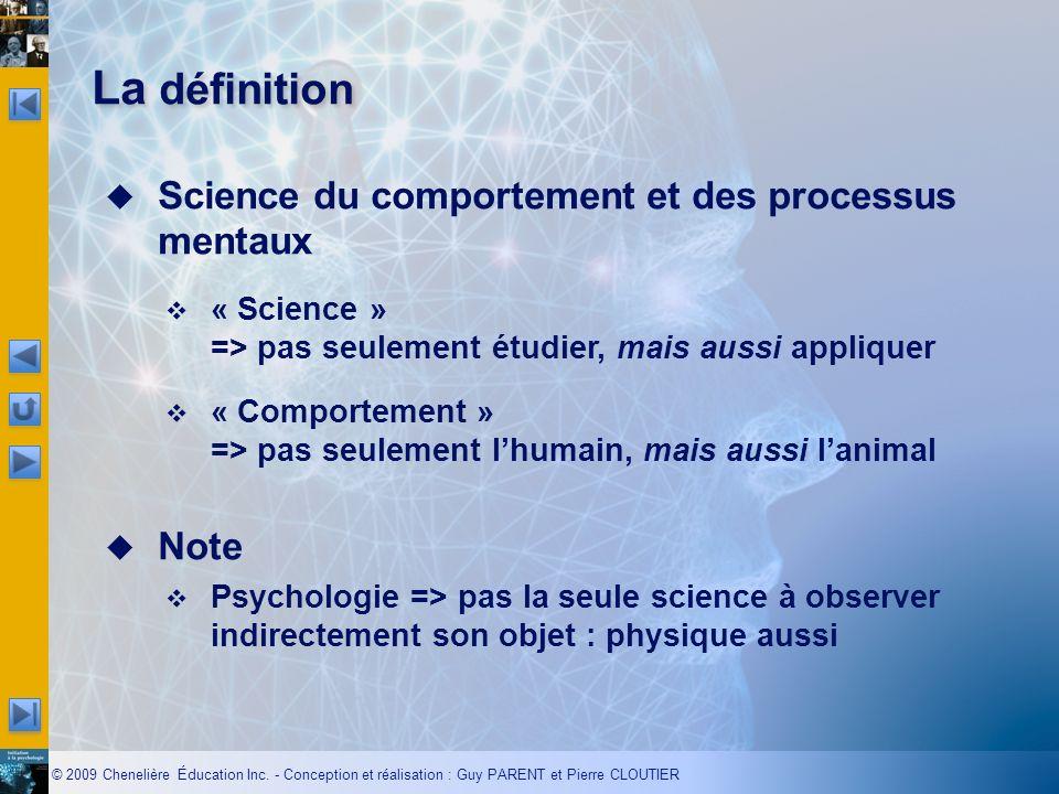 © 2009 Chenelière Éducation Inc. - Conception et réalisation : Guy PARENT et Pierre CLOUTIER Science du comportement et des processus mentaux « Scienc