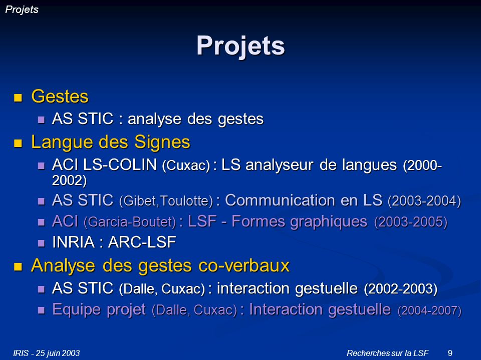 IRIS - 25 juin 2003Recherches sur la LSF30 CVG : pourquoi .