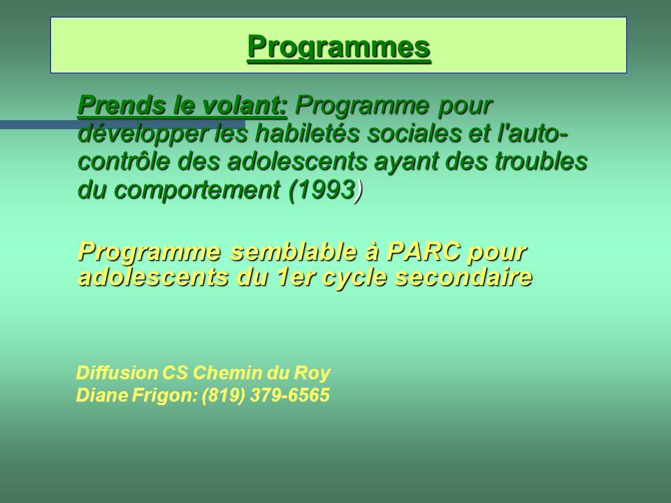 Prends le volant: Programme pour développer les habiletés sociales et l'auto- contrôle des adolescents ayant des troubles du comportement (1993) Prend